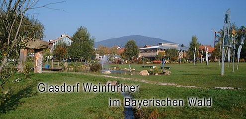 Glasdorf Weinfurtner in Arnbruck im Bayer. Wald