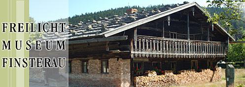 Freilichtmuseum Finsterau Bayerischer Wald
