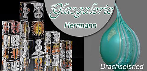 Glasgalerie Herrmann Drachselsried Bayr. Wald
